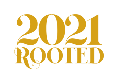 2021 – Rooted
